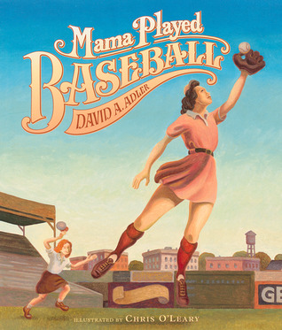 Mama Played Baseball by David A. Adler