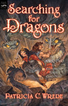 Searching for Dragons (Enchanted Forest Chronicles, #2)