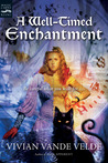 A Well-Timed Enchantment by Vivian Vande Velde