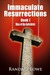 Immaculate Resurrections: Rise of the Antichrist (Book I)