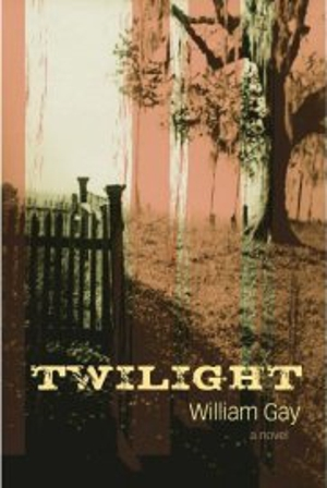 Twilight by William Gay
