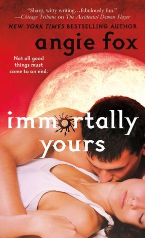 Immortally Yours by Angie Fox
