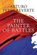 The Painter Of Battles by Arturo Pérez-Reverte