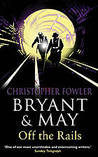 Bryant & May Off the Rails (Bryant & May, #8)