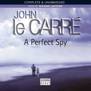 A Perfect Spy: Complete & Unabridged