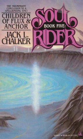 Children of Flux and Anchor (Soul Rider) - Jack L. Chalker
