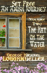 The Hat on The Water (Set Free: An Amish Journey, #2)
