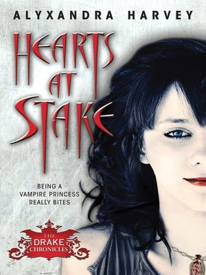 Hearts at Stake by Alyxandra Harvey