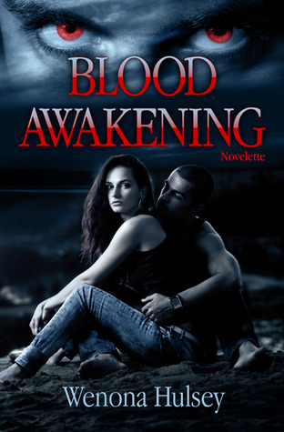 Blood Awakening by Wenona Hulsey