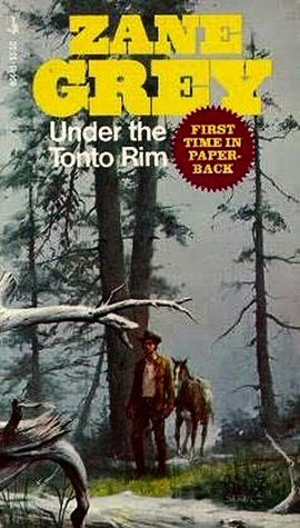 Under the Tonto Rim by Zane Grey