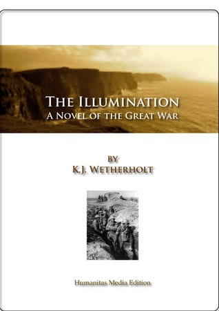 The Illumination by K.J. Wetherholt