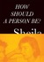 How Should a Person Be? by Sheila Heti