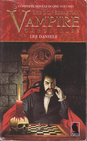 The Don Sebastian Vampire Chronicles by Les Daniels