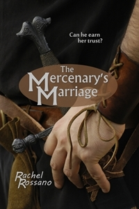 The Mercenary's Marriage by Rachel Rossano