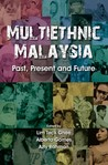Multiethnic Malaysia: Past, Present and Future