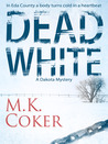 Dead White: A Dakota Mystery