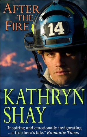 After the Fire by Kathryn Shay