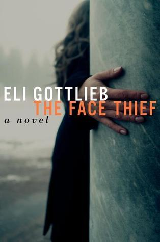 The Face Thief: A Novel