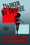Darker By Degree (Maddie Pryce Mystery, #1)