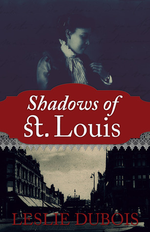 Shadows of St. Louis by Leslie DuBois