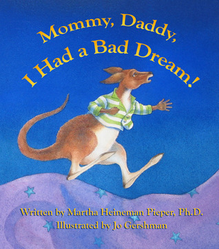 Mommy, Daddy, I Had a Bad Dream by Martha Heineman Pieper