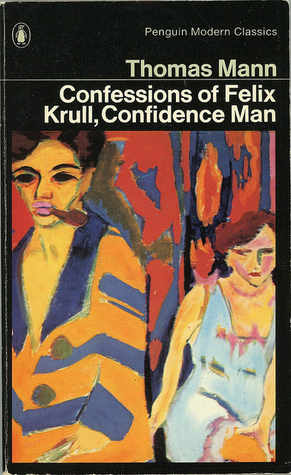 The Confessions of Felix Krull, Confidence Man (20th Century Classics)