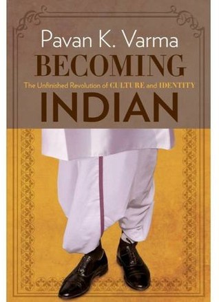 Becoming Indian by Pavan K. Varma