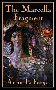 The Marcella Fragment by Anna LaForge