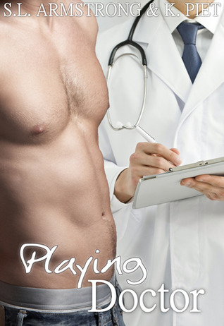 Playing Doctor by S.L. Armstrong