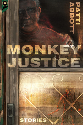 Monkey Justice by Patti Abbott