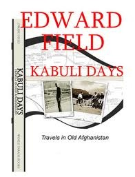 Kabuli Days, Travels in Old Afghanistan by Edward Field