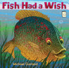 Fish had a Wish (I Like to Read)