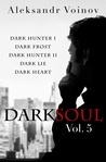 Dark Soul Vol. 5 by Aleksandr Voinov