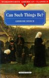 Can Such Things Be? (Wordsworth American Classics)