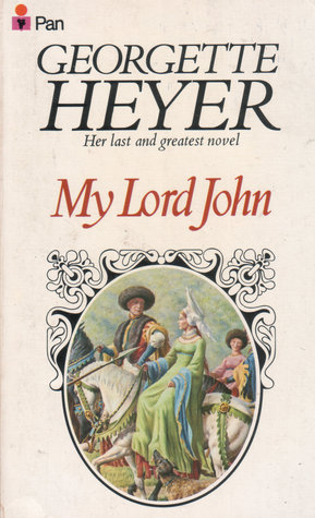My Lord John by Georgette Heyer