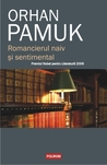 Romancierul naiv şi sentimental by Orhan Pamuk