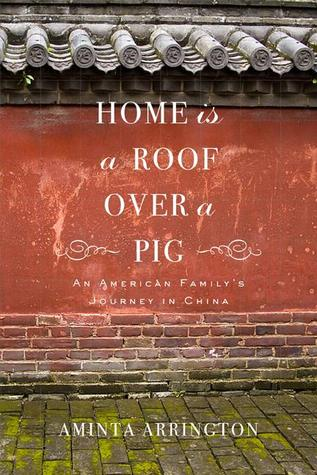 Home is a Roof Over a Pig by Aminta Arrington