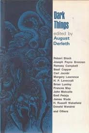 Dark Things by August Derleth