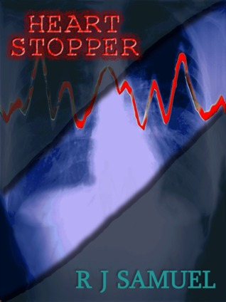 Heart Stopper by R.J. Samuel