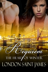 Requiem (The Heart of Winter, # 2) by London Saint James