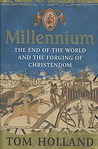 Millennium: The End of the World and the Forging of Christendom. by Tom Holland