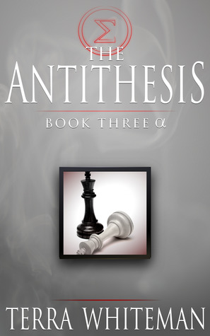 The Antithesis by Terra Whiteman