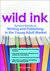 Wild Ink : Success Secrets to Writing and Publishing in the Young Adult Market