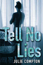 Tell No Lies by Julie Compton