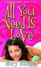 All You Need Is Love by Mary Malone