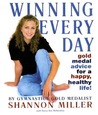 Winning Every Day: Gold Medal Advice for a Happy, Healthy Life!