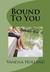 Bound To You by Vanessa Holland