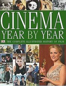 Cinema Year by Year 1894-2006 by David Thompson