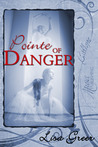 Pointe of Danger by Lisa Greer