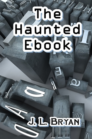 The Haunted E-Book by J.L. Bryan